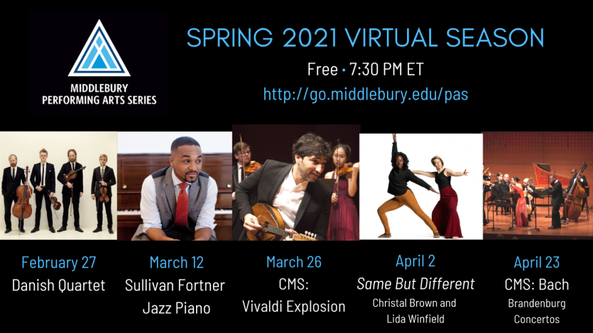 Performing Arts Series Spring 2021 Virtual Season preview image including pictures of the Danish Quartet, pianist Sullivan Fortner, Dancers Christal Brown and Lida Winfield, and two ensembles from the Chamber Music Society of Lincoln Center
