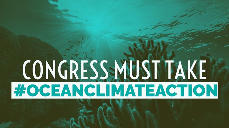 Congress Must Take (hashtag) Ocean Climate Action (not a quote, declaritive statement)