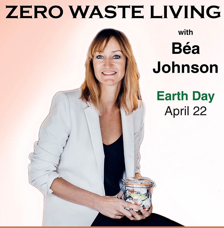 Zero Waste Living with Bea Johnson Earth Day