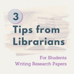3 Tips from Librarians for Students Writing Research Papers