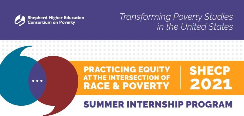 SHECP 2021 Summer Internship Program: Practicing Equity at the Intersection of Race & Poverty