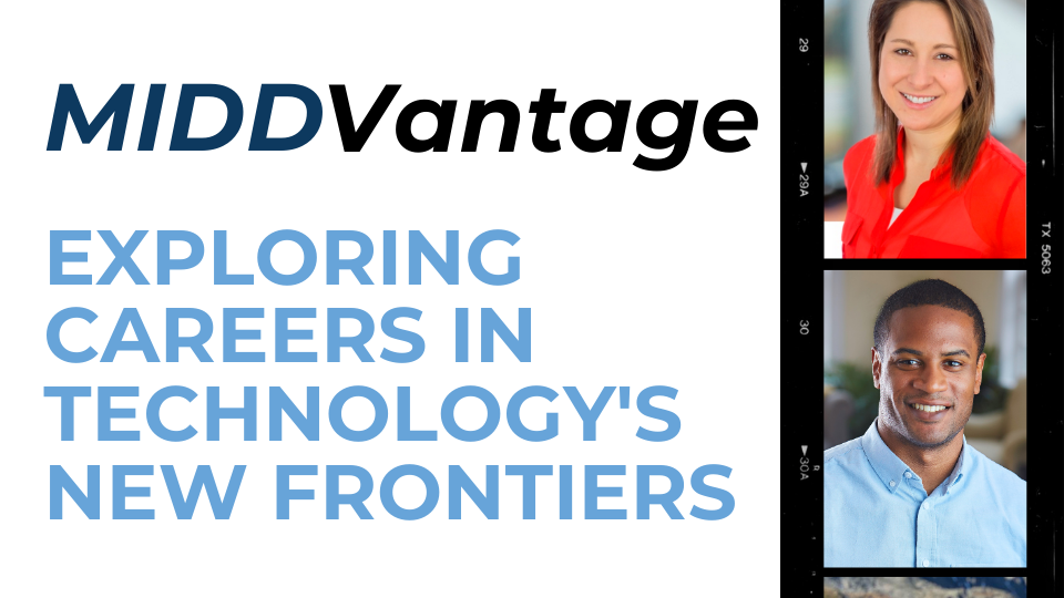 MIDDvantage: Exploring Careers in Technology's New Frontier header